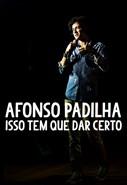 Afonso Padilha - Isso Tem Que Dar Certo