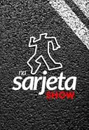 Na Sarjeta Show