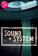 Sound System - A Voz da Quebrada