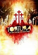 Tortura - Até Onde Você Iria Por Amor a Deus