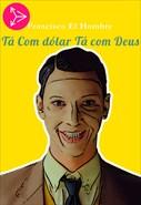 Francisco El Hombre - Tá Com Dólar Tá Com Deus