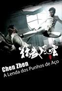 Chen Zhen - A Lenda dos Punhos de Aço