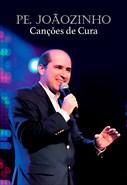 Padre Joãozinho - Canções de Cura