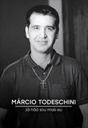 Márcio Todeschini - Já Não Sou Mais Eu