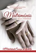 Matrimônio - Amor e Fidelidade - A Fidelidade Começa no Namoro