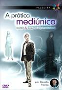 A Prática Mediúnica - Parte 1 - Palestra