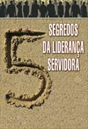 5 Segredos da Liderança Servidora