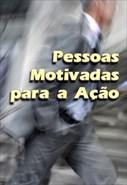 Pessoas Motivadas Para a Ação