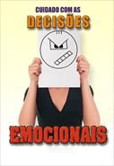 Cuidado Com as Decisões Emocionais