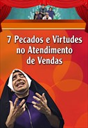 7 Pecados e Virtudes no Atendimento de Vendas