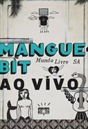 Mundo Livre S/A - Mangue Bit - Ao Vivo