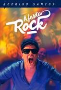 Rodrigo Santos - A Festa Rock