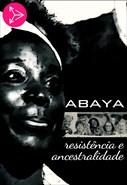 ABAYA - Resistência e Ancestralidade