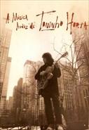 A Música Audaz de Toninho Horta