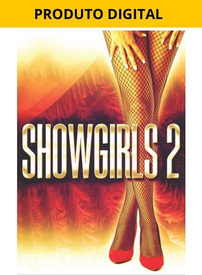 Showgirls 2 - Pennys from Heaven - Aluguel Digital