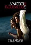 Amores Roubados (Telefilme)
