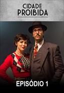 Cidade Proibida - 1ª Temporada - Episódio 1