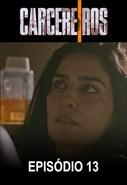 Carcereiros - 1ª Temporada - Episódio 13