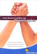 Como Resolver Conflitos nas Organizações