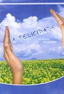 A Felicidade ao Alcance de Suas Mãos