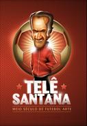 Telê Santana - Meio Século de Futebol e Arte