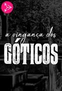 A Vingança dos Góticos