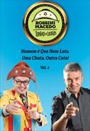 Rossini Macedo e Tonho dos Couros - Homem é Que Nem Lata, Uma Chuta, Outra Cata! - Vol. 2