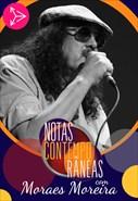 Notas Contemporâneas com Moraes Moreira