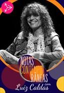 Notas Contemporâneas com Luiz Caldas