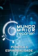 Mundo Maior Repórter - Política e Espiritualidade