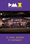 Dmx - Digital Music Experience - O Vinil Agora é Vintage?