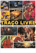 Traço livre - O Quadrinho Independente no Brasil
