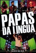 Papas da Língua - Bloco na Rua