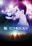 Be Somebody - O Filme