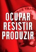 Ocupar - Resistir - Produzir