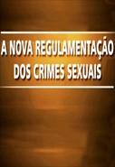 A Nova Regulamentação dos Crimes Sexuais