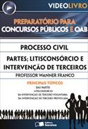 Processo Civil - Partes; Litisconsórcio e Intervenção de Terceiros - Prof. Wanner Franco