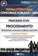 Processo Civil - Procedimento - Profa. Poliana Moreira Delpupo