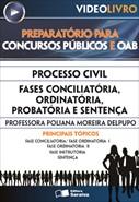 Processo Civil - Fases Conciliatória, Ordinatória, Probatória e Sentença  - Profa. Poliana Moreira Delpupo
