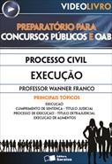 Processo Civil - Execução - Prof. Wanner Franco