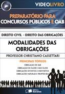 Direito Civil - Direito das Obrigações  - Modalidades das Obrigações - Prof. Christiano Cassettari