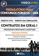 Direito Civil - Direito das Obrigações  - Contratos em Geral I - Prof. Christiano Cassettari