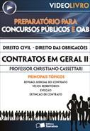 Direito Civil - Direito das Obrigações  - Contratos em Geral II - Prof. Christiano Cassettari