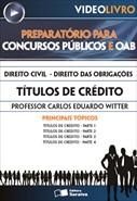 Direito Civil - Direito das Obrigações  - Títulos de Crédito, Preferências e Privilégios Creditórios - Prof. Carlos Eduardo Witter