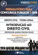 Direito Civil - Teoria Geral - Introdução ao Direito Civil - Prof. Ângelo Rigon Filho