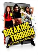 Breaking Through - No Ritmo do Coração