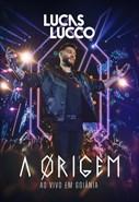 Lucas Lucco - A Origem - Ao Vivo em Goiânia
