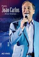 Padre João Carlos - Amor Imenso Ao Vivo