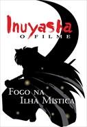 Inuyasha - Filme 4 - Fogo na Ilha Mística