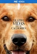 Pré-Venda: Quatro Vidas de um Cachorro